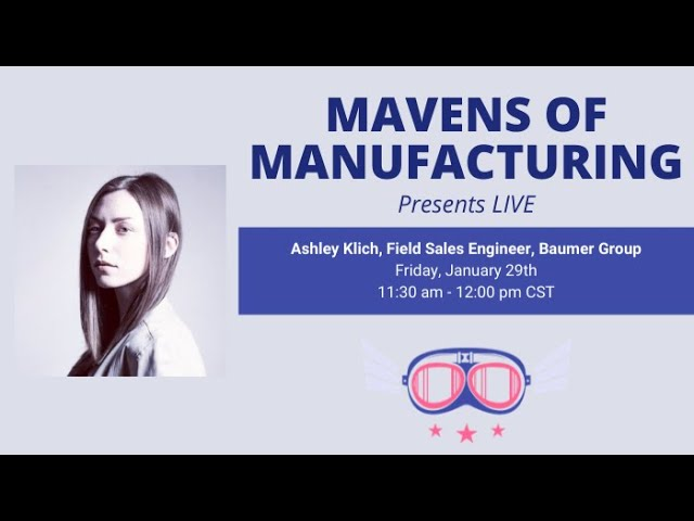 Mavens of Manufacturing Episode 7 (E007)